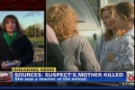 SOURCES: SUSPECT'S MOTHER KILLED She was a teacher at the school.